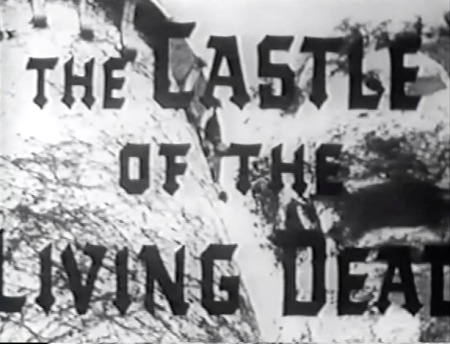 Castle of the Living Dead_Cropped Titles