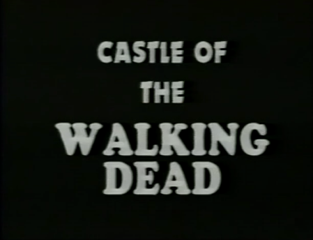 Castle of the Walking Dead_Titles