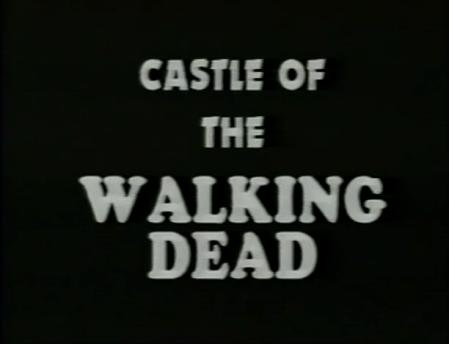 Castle of the Walking Dead_Titles